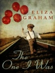 The One I Was Eliza Graham cover