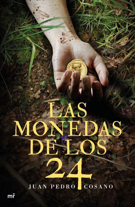 portada_las-monedas-de-los-24_juan-pedro-cosano_201612211215